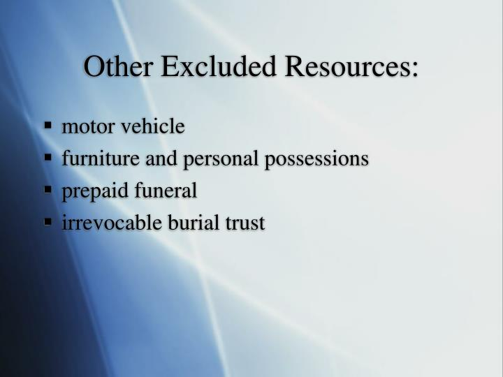 Other Excluded Resources: