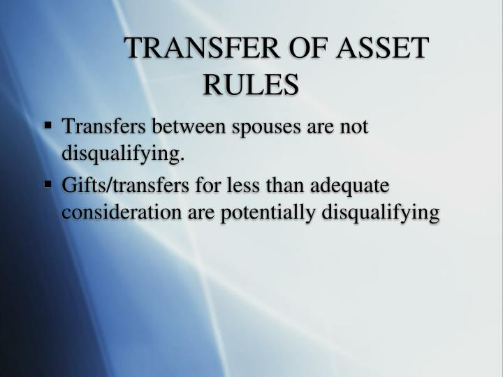 TRANSFER OF ASSET RULES