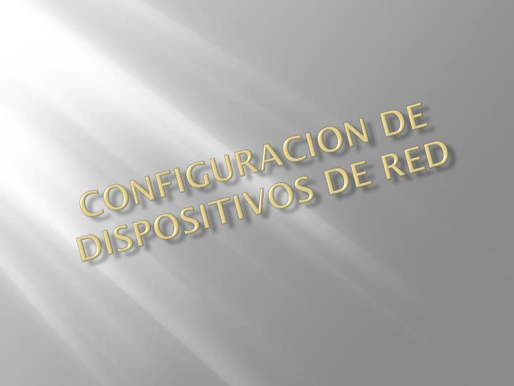 configuracion de dispositivos de red n.