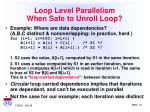 loop level parallelism when safe to unroll loop