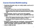 coarse grained multithreading