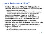 initial performance of smt