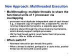 new approach mulithreaded execution