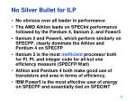 no silver bullet for ilp