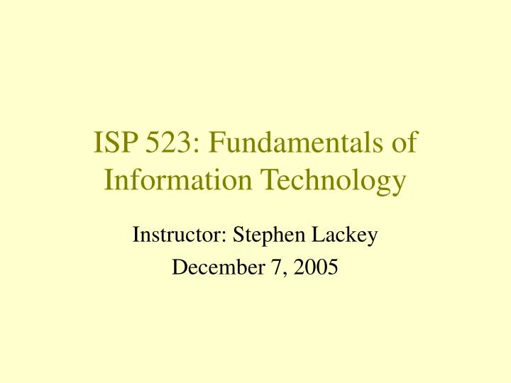 isp 523 fundamentals of information technology n.