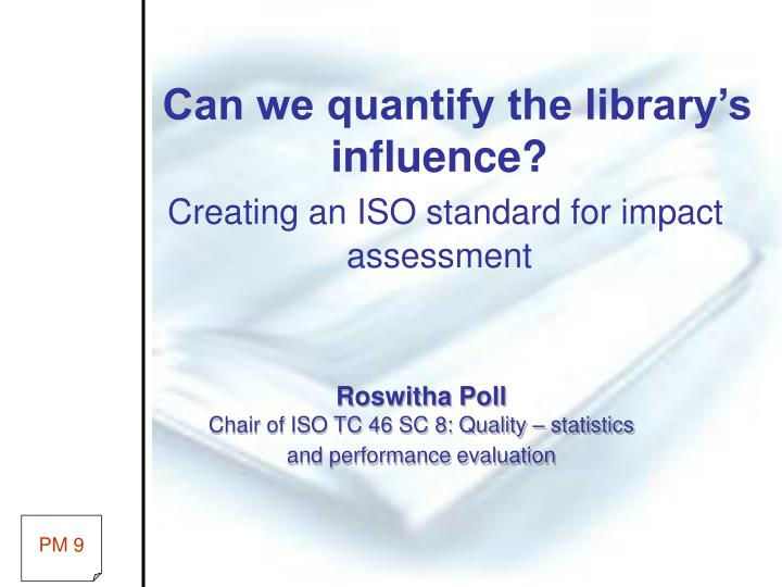 can we quantify the library s influence creating an iso standard for impact assessment n.