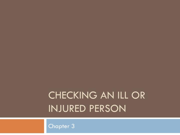 checking an ill or injured person n.