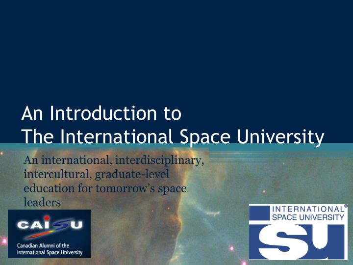 an introduction to the international space university n.