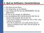 1 qu es software caracter sticas