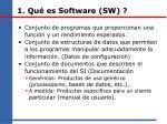 1 qu es software sw