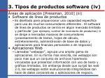 3 tipos de productos software iv