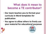what does it mean to become a te contributor