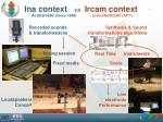 ina context vs ircam context