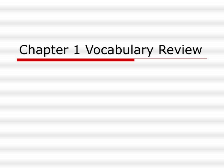 chapter 1 vocabulary review n.