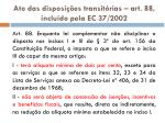 ato das disposi es transit rias art 88 inclu do pela ec 37 2002
