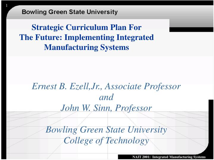 strategic curriculum plan for the future implementing integrated manufacturing systems n.