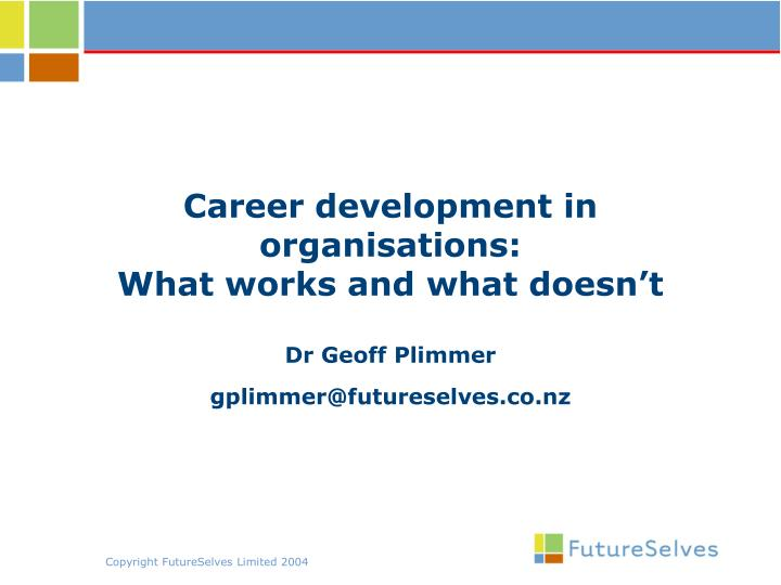 career development in organisations what works and what doesn t n.