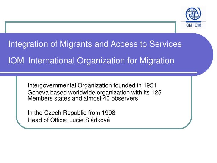 integration of migrants and access to services iom international organization for migration n.