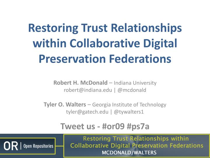 restoring trust relationships within collaborative digital preservation federations n.
