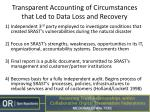 transparent accounting of circumstances that led to data loss and recovery