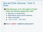 stop and think discourse truth power