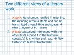 two different views of a literary work
