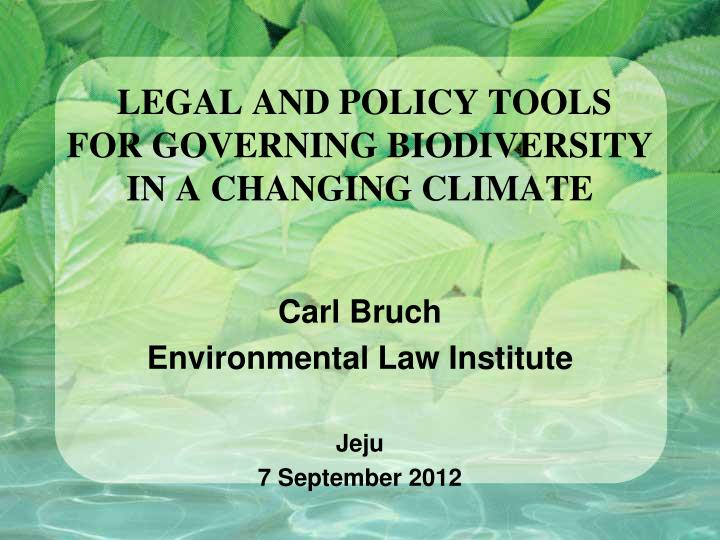 legal and policy tools for governing biodiversity in a changing climate n.