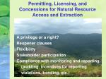 permitting licensing and concessions for natural resource access and extraction