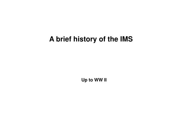 a brief history of the ims n.