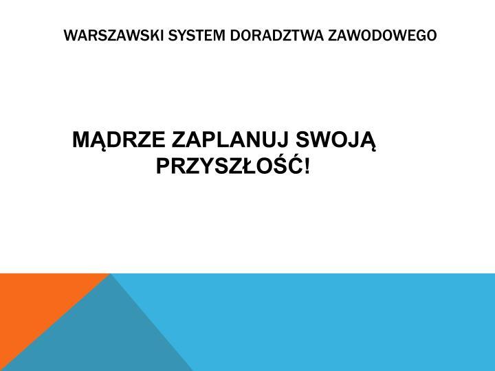 Warszawski system doradztwa zawodowego1