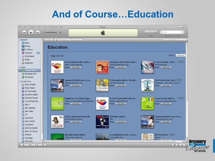 And of Course…Education