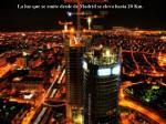 la luz que se emite desde de madrid se eleva hasta 20 km