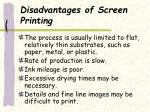 disadvantages of screen printing