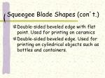 squeegee blade shapes con t