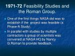 1971 72 feasibility studies and the roman group