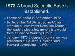 1973 a broad scientific base is established