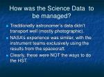 how was the science data to be managed