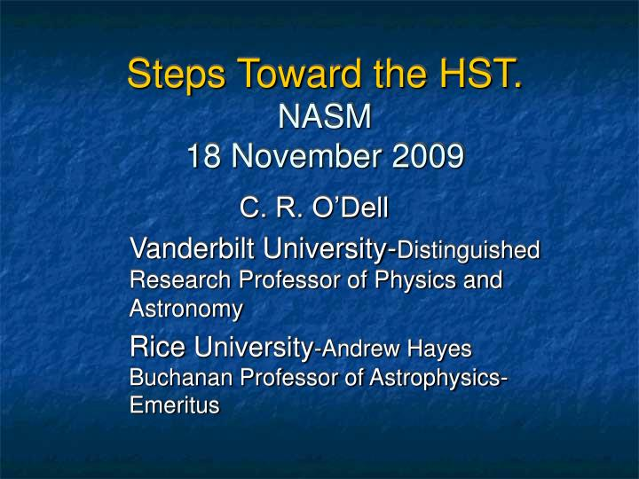 steps toward the hst nasm 18 november 2009 n.
