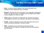 the way forwards iom s vision