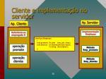 cliente e implementa o no servidor