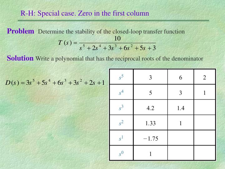 R-H: Special case. Zero in the first column