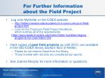 for further information about the field project