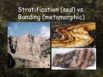 stratification sed vs banding metamorphic