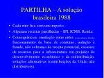 partilha a solu o brasileira 1988