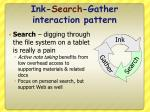 ink search gather interaction pattern