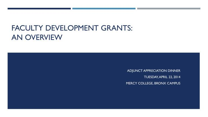 faculty development grants an overview n.