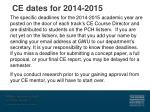 ce dates for 2014 2015