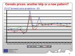 cereals prices another blip or a new pattern
