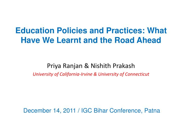 education policies and practices what have we learnt and the road ahead n.