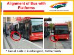 alignment of bus with platforms